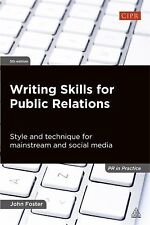 PR in Practice Ser.: Writing Skills for Public Relations : Style and...