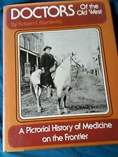 Doctors of the Old West a pictorial history of medicine on the frontier book