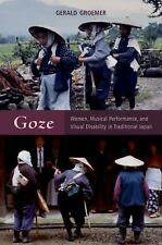 Goze : Women, Musical Performance, and Visual Disability in Traditional Japan...