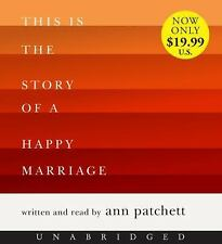 This Is the Story of a Happy Marriage by Ann Patchett (2014, CD, Unabridged)