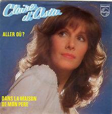 CLAIRE D'ASTA ALLER OU ? / DANS LA MAISON DE MON PERE FRENCH 45 SINGLE