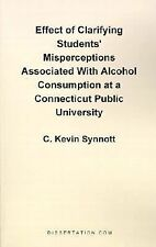 Effect of Clarifying Students' Misperceptions Associated with Alcohol...