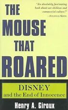 The Mouse That Roared: Disney and the End of Innocence (Culture and Education S
