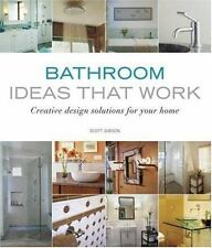 Bathroom Ideas that Work: Creative Design Solutions for your Home (Taunton's Id