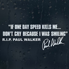 If Speed Kills Me Don't Cry I Was Smiling Paul Walker Car Decal Vinyl Sticker
