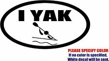 Vinyl Decal Sticker - OVAL I Yak Kayak Paddle Car Truck Bumper Window Fun 12""