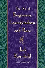 The Art of Forgiveness, Lovingkindness, and Peace by Jack Kornfield 1st Edition