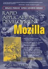 Rapid Application Development with Mozilla (Bruce Perens' Open Source Series)