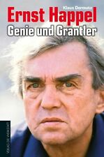 Dermutz, Klaus - Ernst Happel - Genie und Grantler: Eine Biografie