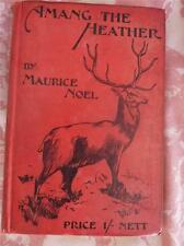 Collectable Antique Book Amang The Heather Maurice Noel Hard Cover Rare 1902