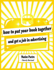 How to Put Your Book Together and Get a Job in Advertising, Paetro, Maxine, Very
