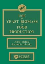 Use of Yeast Biomass in Food Production by Anna Halasz (1990, Hardcover)