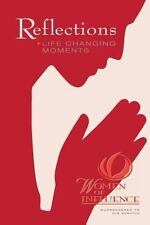 Reflections : Life Changing Moments by Women of Women of Influence...