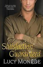 Satisfaction Guaranteed by Lucy Monroe (2007, Paperback)