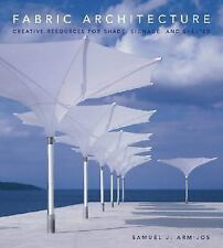 Fabric Architecture: Creative Resources for Shade, Signage, and Shelter, , Armij