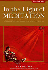 IN THE LIGHT OF MEDITATION: A GUIDE TO MEDITATION AND