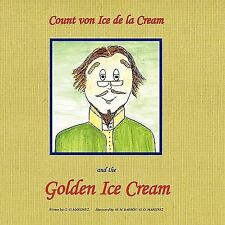 Count Von Ice Dela Cream and the Golden Ice Cream by G. O. Martinez (2011,...