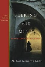 A Voice from the Monastery: Seeking His Mind : 40 Meetings with Christ by M. ...