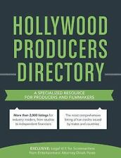 Hollywood Producers Directory : A Comprehensive Listing of Professionals and...
