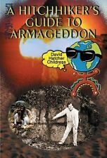 Hitchhiker's Guide to Armageddon (Lost Cities Series) by David Hatcher Childress