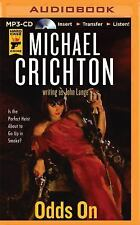 Odds On by Michael Crichton and John Lange (2015, MP3 CD, Unabridged)
