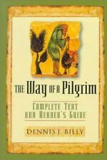 The Way of a Pilgrim : Complete Text and Reader's Guide by Dennis J. Billy...