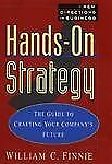 Hands-On Strategy: The Guide to Crafting Your Company's Future (New Directions