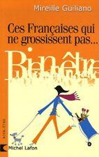 Ces Françaises qui ne grossissent pas...Mireille GUILIANO.Michel Lafon Z016