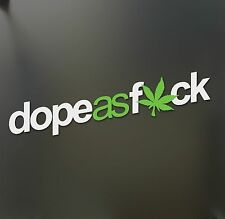 Dope as f*ck sticker 420 weed Funny marijuana JDM race car legalize window decal