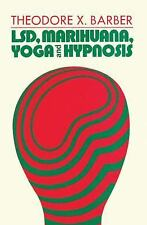 LSD, Marihuana, Yoga, and Hypnosis (Modern Applications of Psychology)