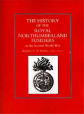 History of the Royal Northumberland Fusiliers in the Second World War by C.N....