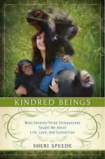 Kindred Beings: What Seventy-Three Chimpanzees Taught Me About Life, L-ExLibrary