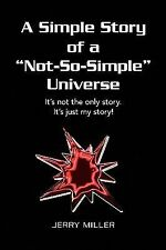 A Simple Story of a Not-So-Simple Universe : It's not the only story. It's...
