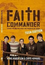 Faith Commander Teen Edition: Living Five Values from the Parables of Jesus, How