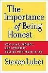 The Importance of Being Honest: How Lying, Secrecy, and Hypocrisy Collide with