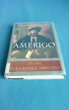 Amerigo : The Man Who Gave His Name to America Felipe Fernández-Armesto (2007)
