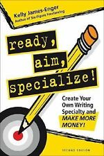 Ready, Aim, Specialize!: Create Your Own Writing Specialty and Make-ExLibrary