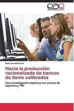 Hacia la Produccion Racionalizada de Bancos de Items Calibrados by...