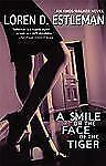 A Smile on the Face of the Tiger by Loren D. Estleman (2002, Paperback)