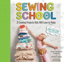 Sewing School: 21 Sewing Projects Kids Will Love to Make by A Plumley + A Lisle