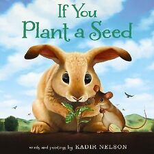 IF YOU PLANT A SEED Kadir Nelson BRAND NEW HARDCOVER BOOK Discounted Price!