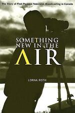 McGill-Queen's Native and Northern: Something New in the Air : The Story of...