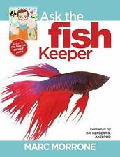 Ask the Fish Keeper by Marc Morrone and Amy Fernandez (2009, Paperback)