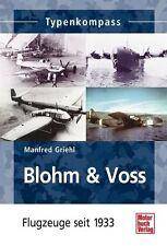 Blohm & Voss Flugzeuge seit 1933  Typenkomoass von Manfred Griehl