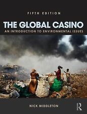 The Global Casino : An Introduction to Environmental Issues by Nick Middleton
