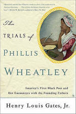 The Trials of Phillis Wheatley: America's First Black Poet and Her Encounters...