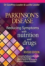 Parkinson's Disease Reducing Symptoms with Nutrition and Drugs by Leader, Lucill