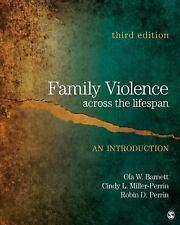 Family Violence Across the Lifespan : An Introduction by Ola W. Barnett,...