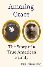 Amazing Grace : The Story of a True American Family by Jean Venn (2011,...