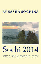 Sochi 2014: Guide & travel tips to my hometown Culture, Art, Food, Hidden Jewels